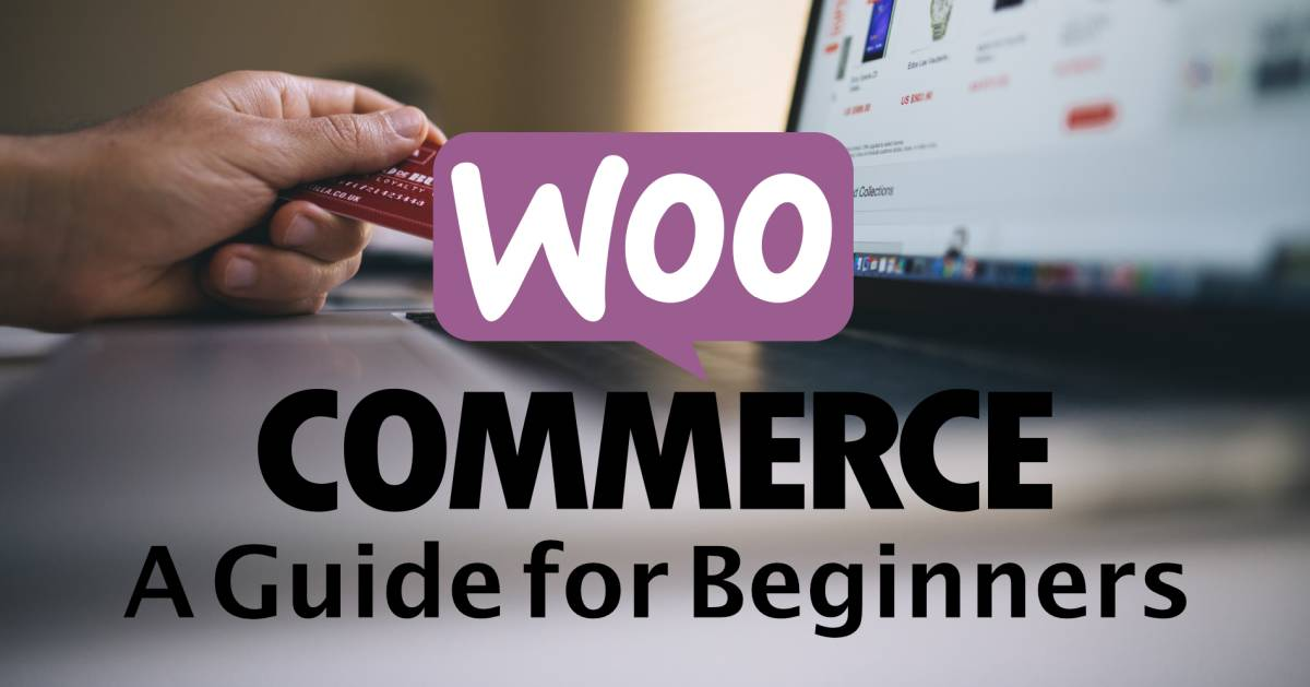 WooCommerce: A Guide for Beginners
